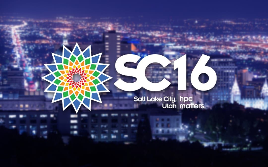 SC16 The International Conference for High Performance Computing, Networking, Storage and Analysis